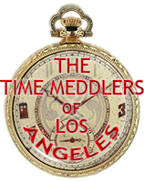 The Time Meddlers of Los Angeles